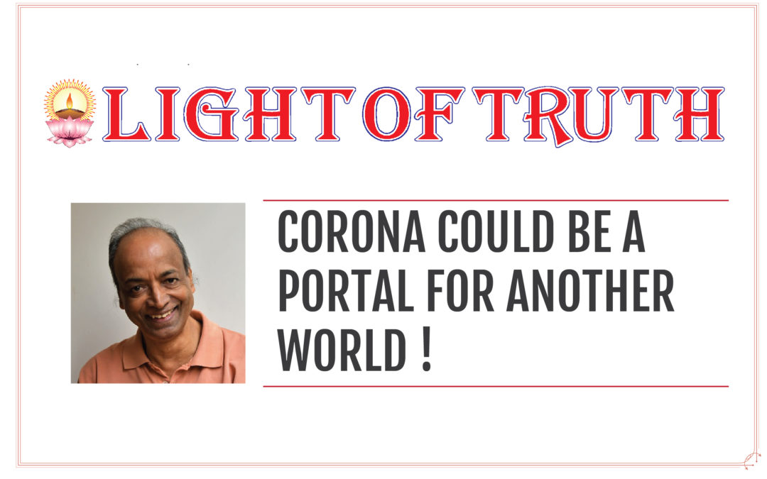 CORONA COULD BE A PORTAL FOR ANOTHER WORLD !