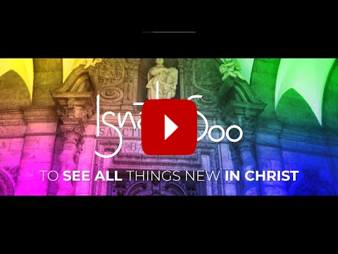 To see all things new in Christ – the theme of Ignatian Year 2021